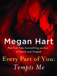 Every Part of You: Tempts Me by Megan Hart