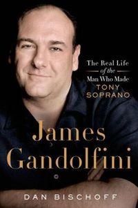 James Gandolfini: The Real Story of the Man who Made Tony Soprano