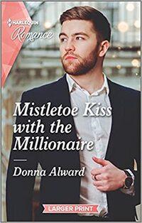 Mistletoe Kiss with the Millionaire