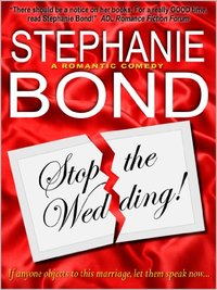 Stop the Wedding by Stephanie Bond