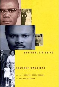 Brother, I'm Dying by Edwidge Danticat