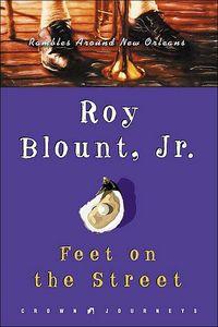 Feet on the Street by Roy Blount Jr.