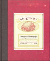 Giving Thanks : Thanksgiving Recipes and History, from Pilgrims to Pumpkin Pie