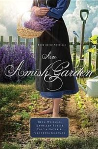 An Amish Garden by Vannetta Chapman