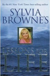 Sylvia Browne's Lessons for Life by Sylvia Browne