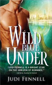 Wild Blue Under by Judi Fennell