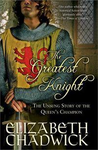 The Greatest Knight by Elizabeth Chadwick
