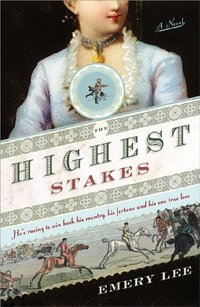 The Highest Stakes by Emery Lee