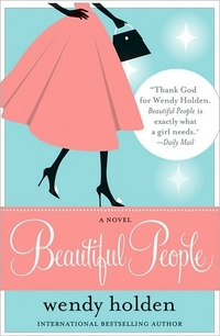 Beautiful People by Wendy Holden