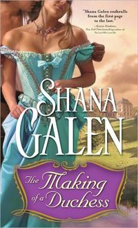 The Making Of A Duchess by Shana Galen