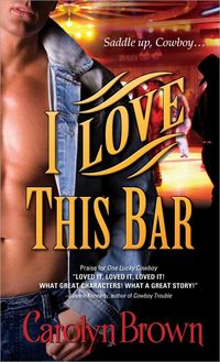 I Love This Bar by Carolyn Brown