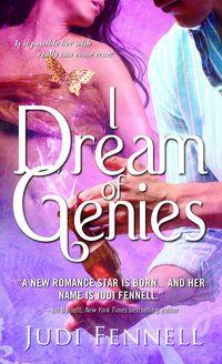 I Dream of Genies by Judi Fennell