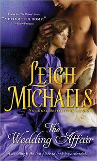 The Wedding Affair by Leigh Michaels