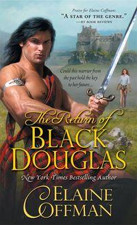 The Return Of Black Douglas by Elaine Coffman