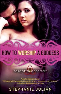 How To Worship A Goddess by Stephanie Julian