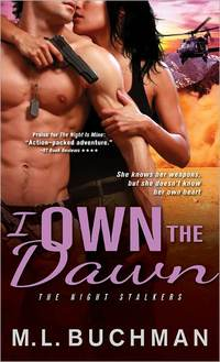 Excerpt of I Own The Dawn by M.L. Buchman