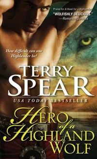 Hero Of A Highland Wolf by Terry Spear