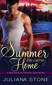The Summer He Came Home by Juliana Stone