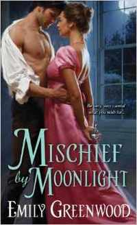 Mischief By Moonlight by Emily Greenwood
