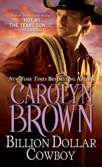 Billion Dollar Cowboy by Carolyn Brown