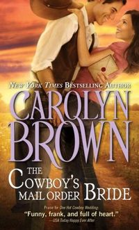 The Cowboy's Mail Order Bride by Carolyn Brown