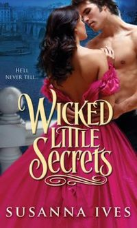 Wicked Little Secrets by Susanna Ives