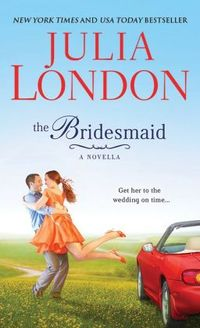 The Bridesmaid by Julia London