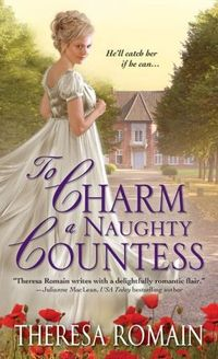 To Charm a Naughty Countess by Theresa Romain