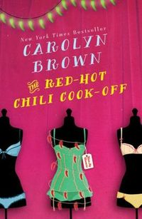The Red-Hot Chili Cook-Off by Carolyn Brown