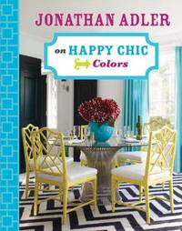 Jonathan Adler on Happy Chic Color