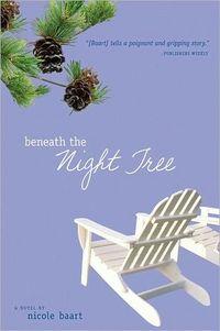 Beneath The Night Tree by Nicole Baart