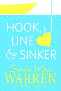 Hook, Line, and Sinker by Susan May Warren
