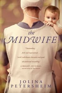The Midwife by Jolina Petersheim