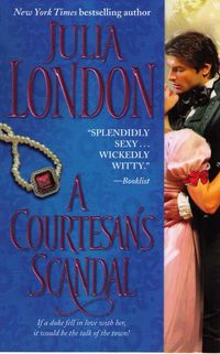 A Courtesan's Scandal by Julia London