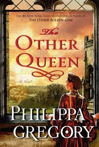 The Other Queen: by Philippa Gregory