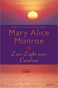 Last Light Over Carolina by Mary Alice Monroe