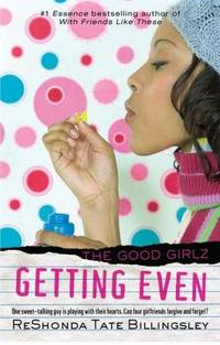 Getting Even: Good Girlz by ReShonda Tate Billingsley