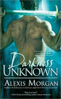 Darkness Unknown by Alexis Morgan