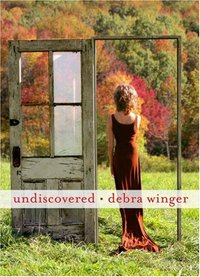 Undiscovered by Debra Winger