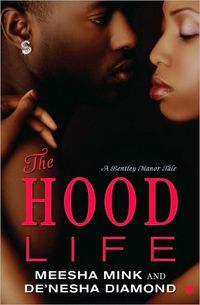 The Hood Life by Meesha Mink