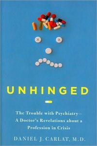 Unhinged by Daniel Carlat