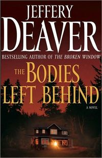 The Bodies Left Behind: A Novel by Jeffery Deaver