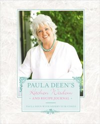 Paula Deen's Kitchen Wisdom And Recipe Journal