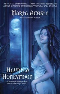 Haunted Honeymoon by Marta Acosta