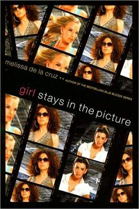 Girl Stays In The Picture by Melissa De La Cruz