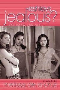 The Ashleys: Jealous? by Melissa De La Cruz