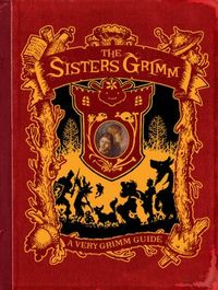 The Sisters Grimm Ultimate Guide by Michael Buckley
