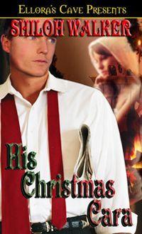 His Christmas Cara by Shiloh Walker
