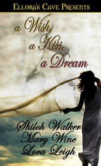 A Wish, A Kiss, A Dream by Shiloh Walker