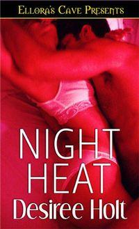 Night Heat by Desiree Holt